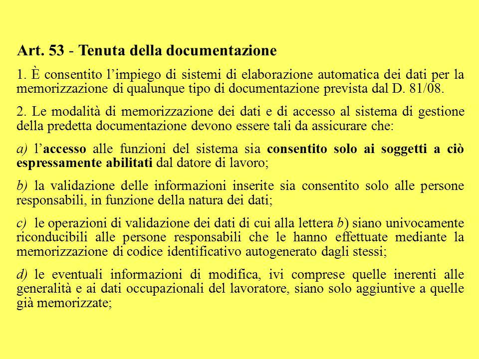 Art. 53 - Tenuta della documentazione 1. È consentito l'impiego di sistemi di elaborazione automatica dei dati per la memorizzazione di qualunque tipo