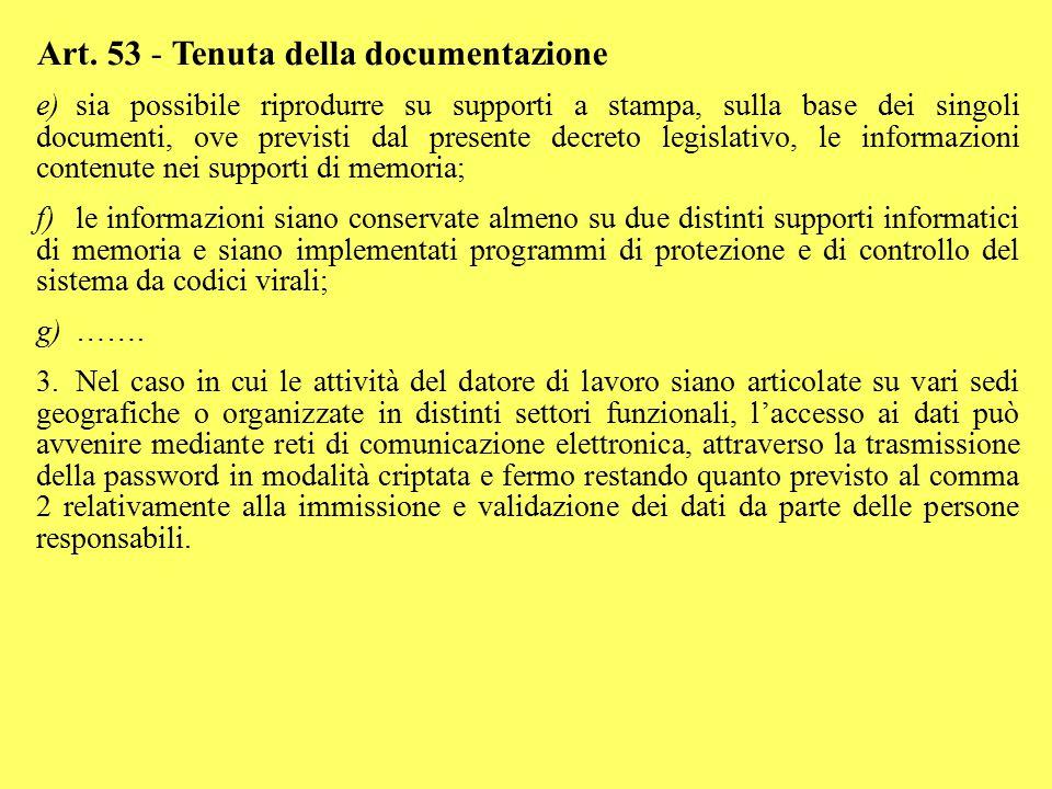 Art. 53 - Tenuta della documentazione e)sia possibile riprodurre su supporti a stampa, sulla base dei singoli documenti, ove previsti dal presente dec