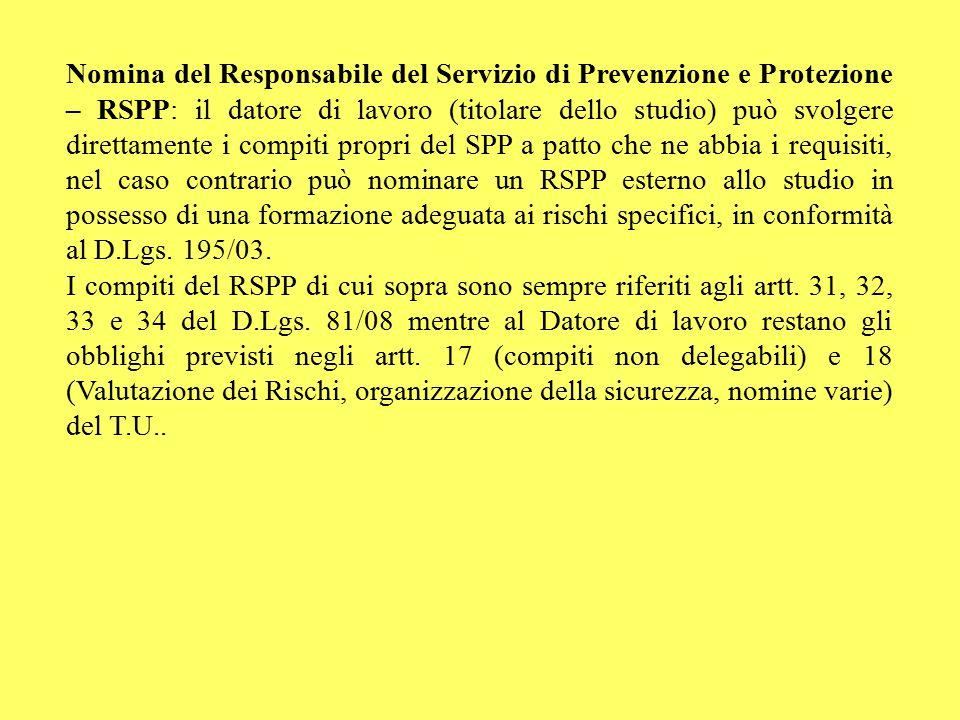 Nomina del Responsabile del Servizio di Prevenzione e Protezione – RSPP: il datore di lavoro (titolare dello studio) può svolgere direttamente i compi