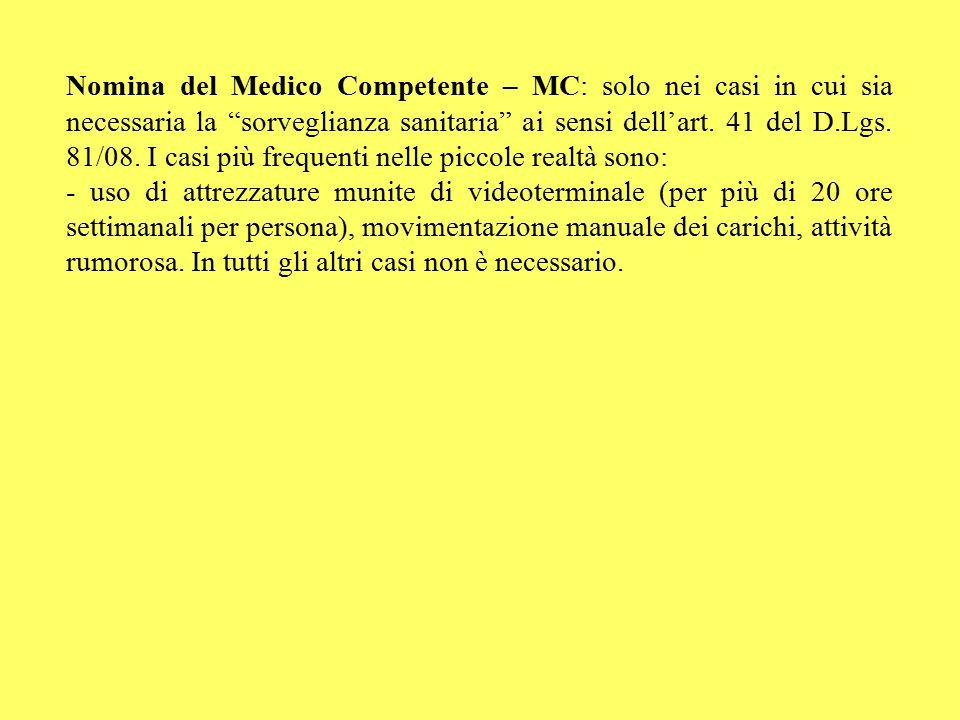 """Nomina del Medico Competente – MC: solo nei casi in cui sia necessaria la """"sorveglianza sanitaria"""" ai sensi dell'art. 41 del D.Lgs. 81/08. I casi più"""