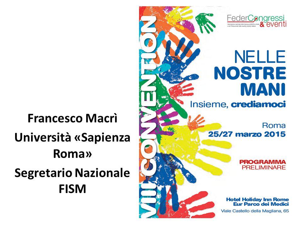 Francesco Macrì Università «Sapienza Roma» Segretario Nazionale FISM