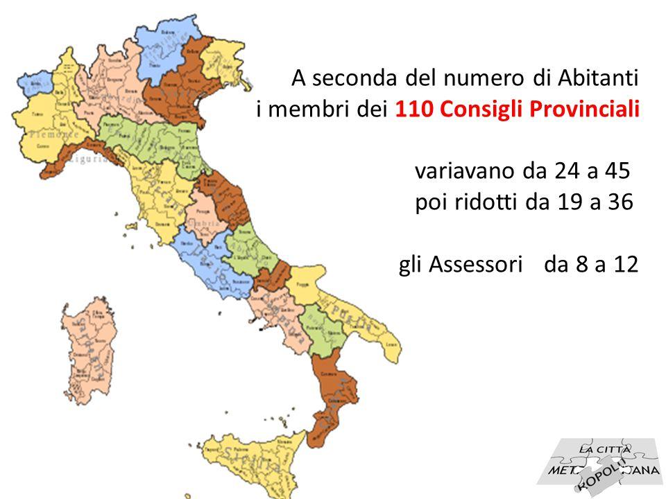 3 A seconda del numero di Abitanti i membri dei 110 Consigli Provinciali variavano da 24 a 45 poi ridotti da 19 a 36 gli Assessori da 8 a 12