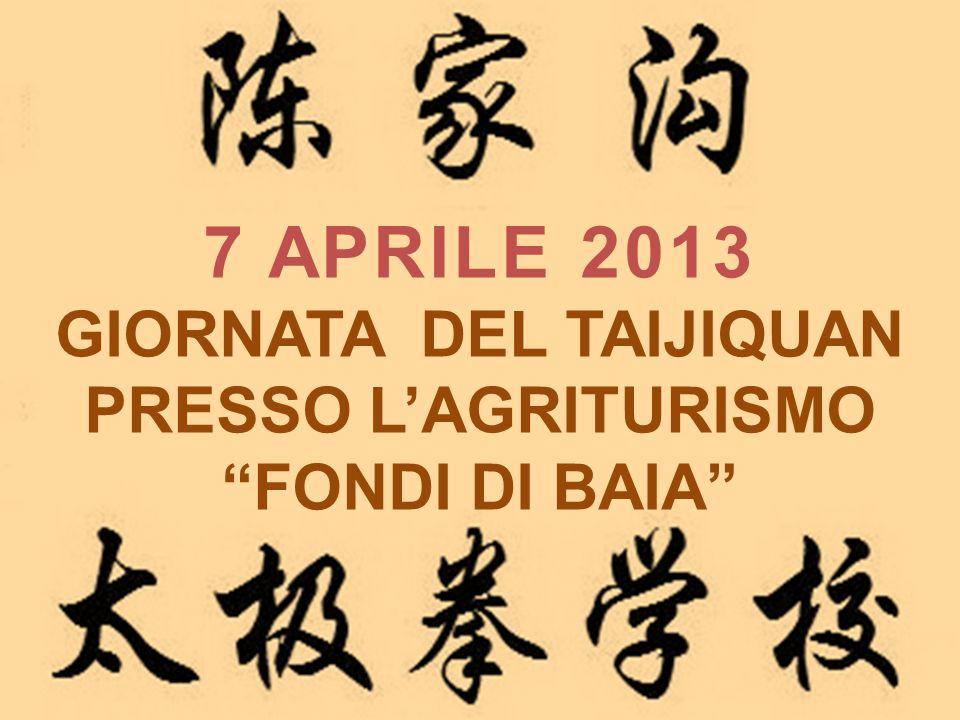 """7 APRILE 2013 GIORNATA DEL TAIJIQUAN PRESSO L'AGRITURISMO """"FONDI DI BAIA"""""""