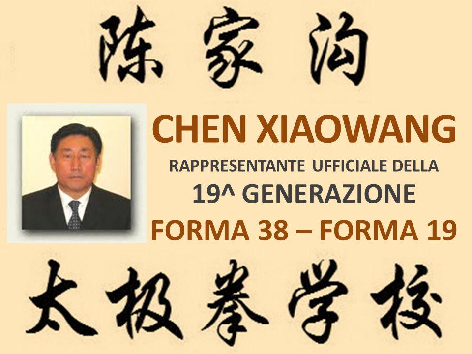 CHEN XIAOWANG RAPPRESENTANTE UFFICIALE DELLA 19^ GENERAZIONE FORMA 38 – FORMA 19