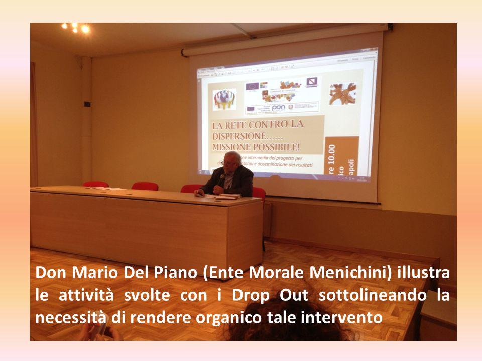 Don Mario Del Piano (Ente Morale Menichini) illustra le attività svolte con i Drop Out sottolineando la necessità di rendere organico tale intervento