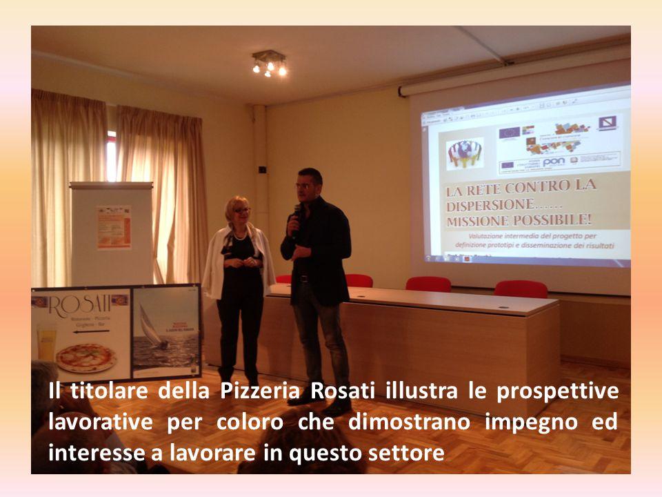 Il titolare della Pizzeria Rosati illustra le prospettive lavorative per coloro che dimostrano impegno ed interesse a lavorare in questo settore