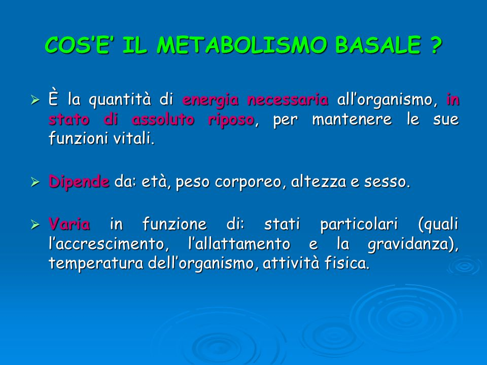 COS'E' IL METABOLISMO BASALE .