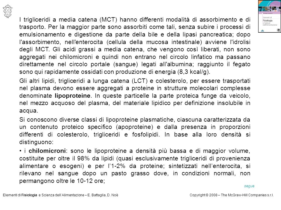 Elementi di Fisiologia e Scienza dell'Alimentazione – E. Battaglia, D. NoèCopyright © 2008 – The McGraw-Hill Companies s.r.l. I trigliceridi a media c