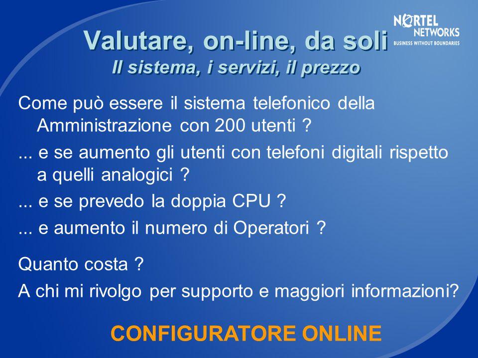 Valutare, on-line, da soli Il sistema, i servizi, il prezzo Come può essere il sistema telefonico della Amministrazione con 200 utenti ?...