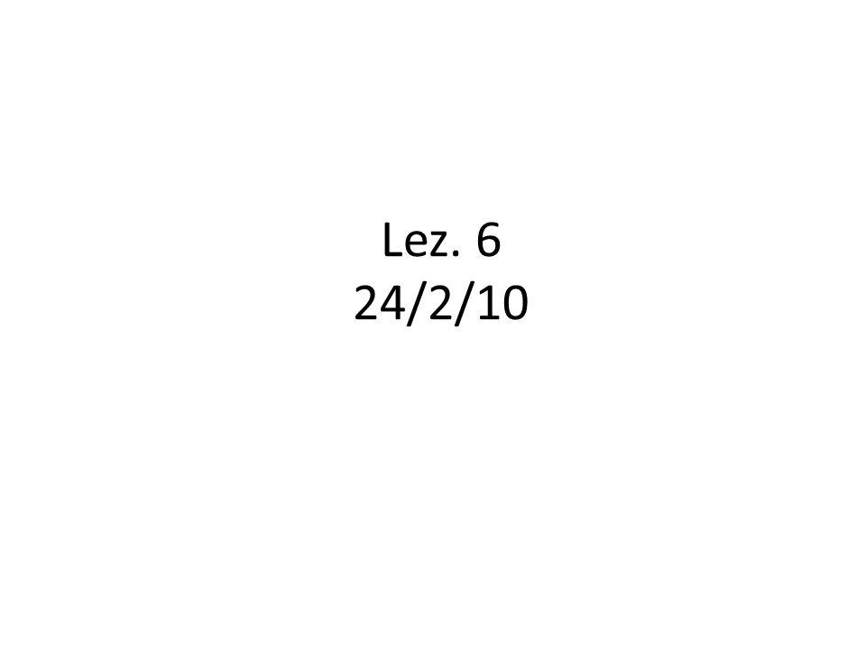 Lez. 6 24/2/10