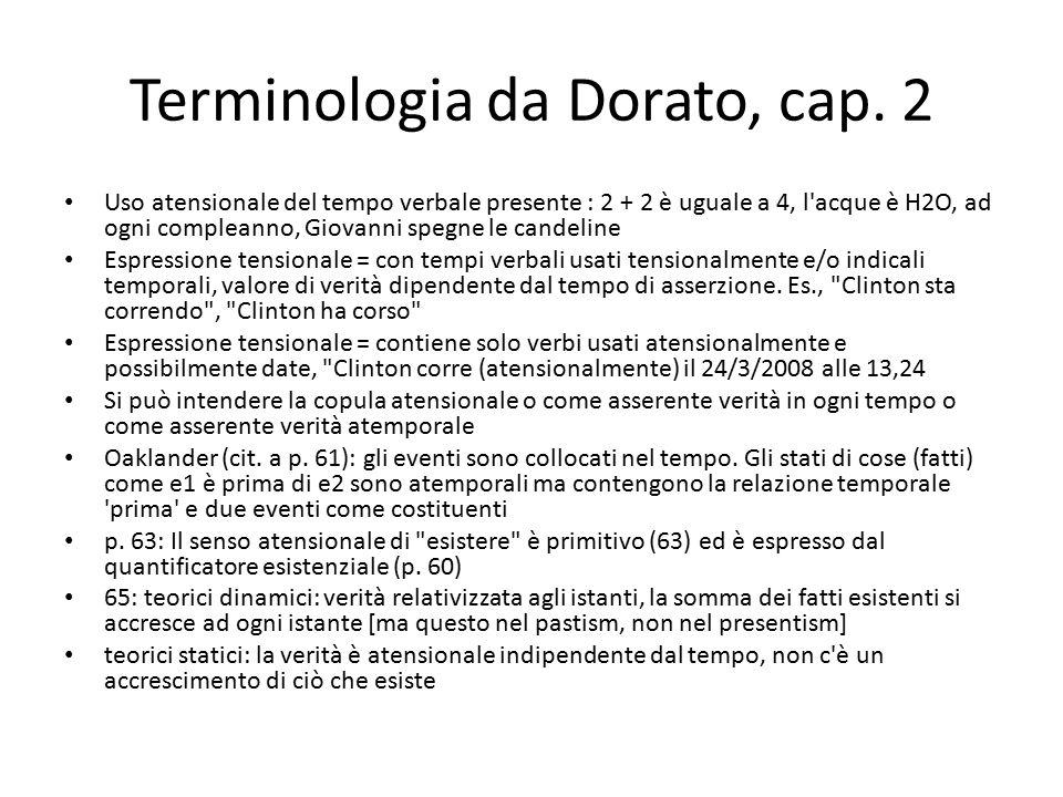 Terminologia da Dorato, cap. 2 Uso atensionale del tempo verbale presente : 2 + 2 è uguale a 4, l'acque è H2O, ad ogni compleanno, Giovanni spegne le