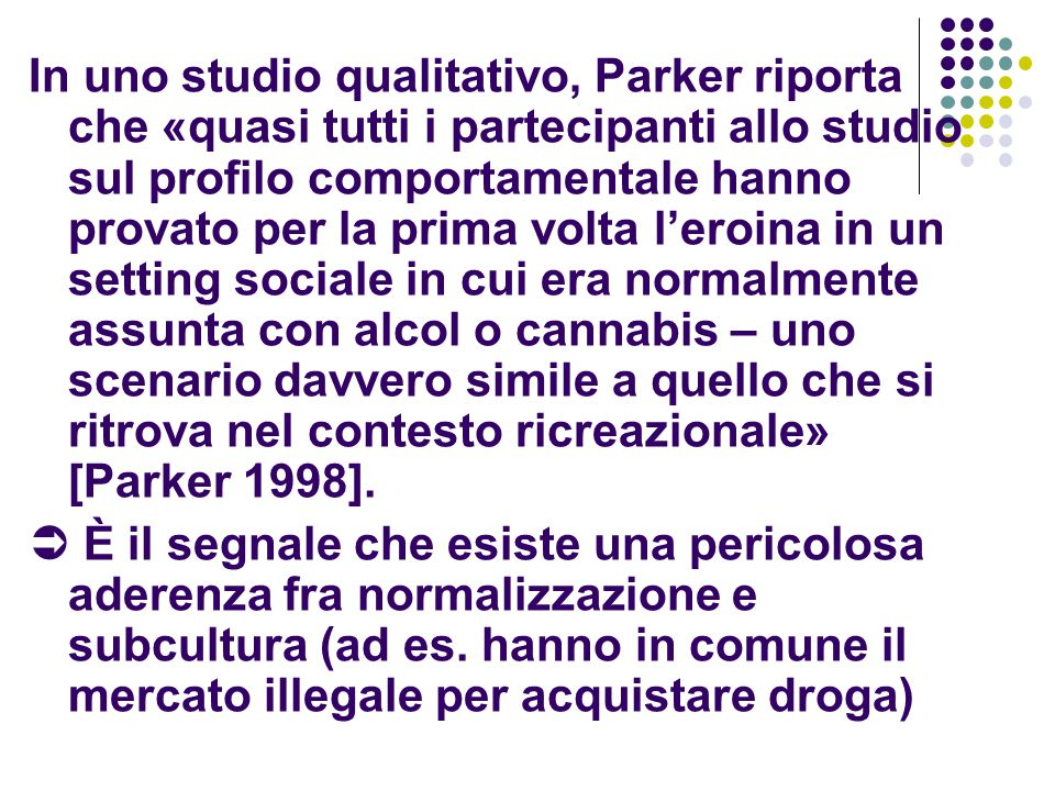 In uno studio qualitativo, Parker riporta che «quasi tutti i partecipanti allo studio sul profilo comportamentale hanno provato per la prima volta l'e