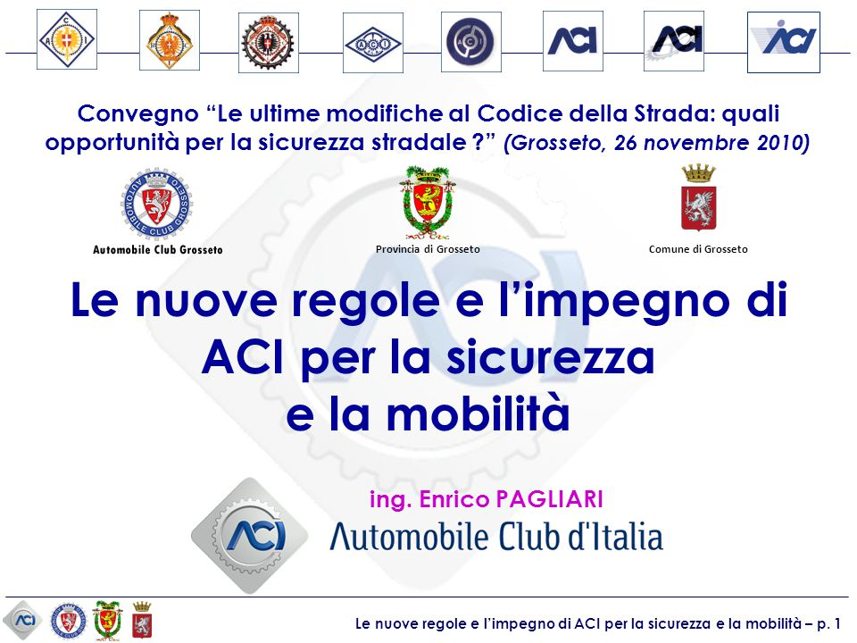 """Le nuove regole e l'impegno di ACI per la sicurezza e la mobilità – p. 1 Convegno """"Le ultime modifiche al Codice della Strada: quali opportunità per l"""