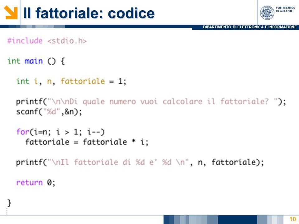 DIPARTIMENTO DI ELETTRONICA E INFORMAZIONE Il fattoriale: codice 10
