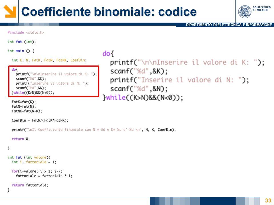 DIPARTIMENTO DI ELETTRONICA E INFORMAZIONE Coefficiente binomiale: codice 33