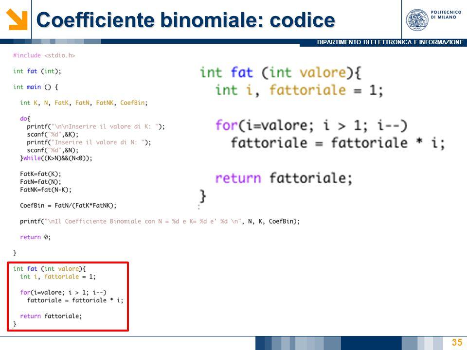DIPARTIMENTO DI ELETTRONICA E INFORMAZIONE Coefficiente binomiale: codice 35