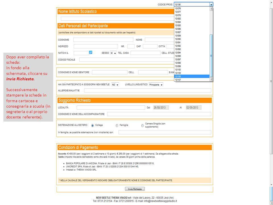 Dopo aver compilato la scheda: In fondo alla schermata, cliccare su Invia Richiesta.