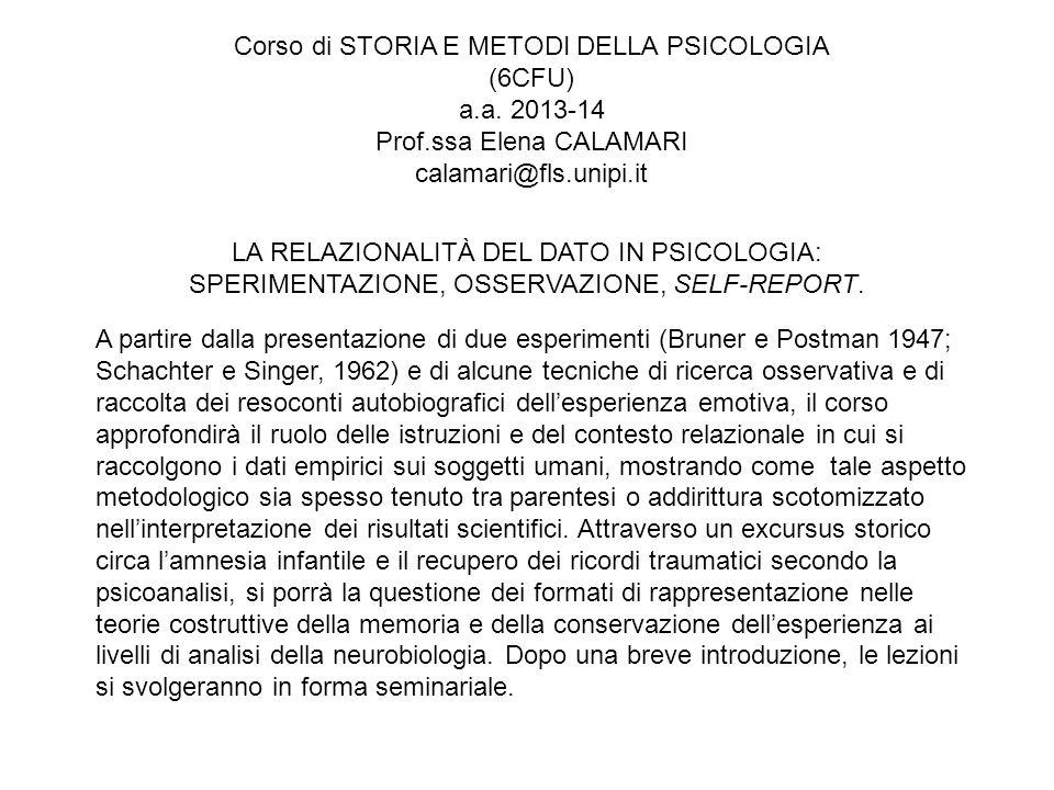 Corso di STORIA E METODI DELLA PSICOLOGIA (6CFU) a.a. 2013-14 Prof.ssa Elena CALAMARI calamari@fls.unipi.it A partire dalla presentazione di due esper