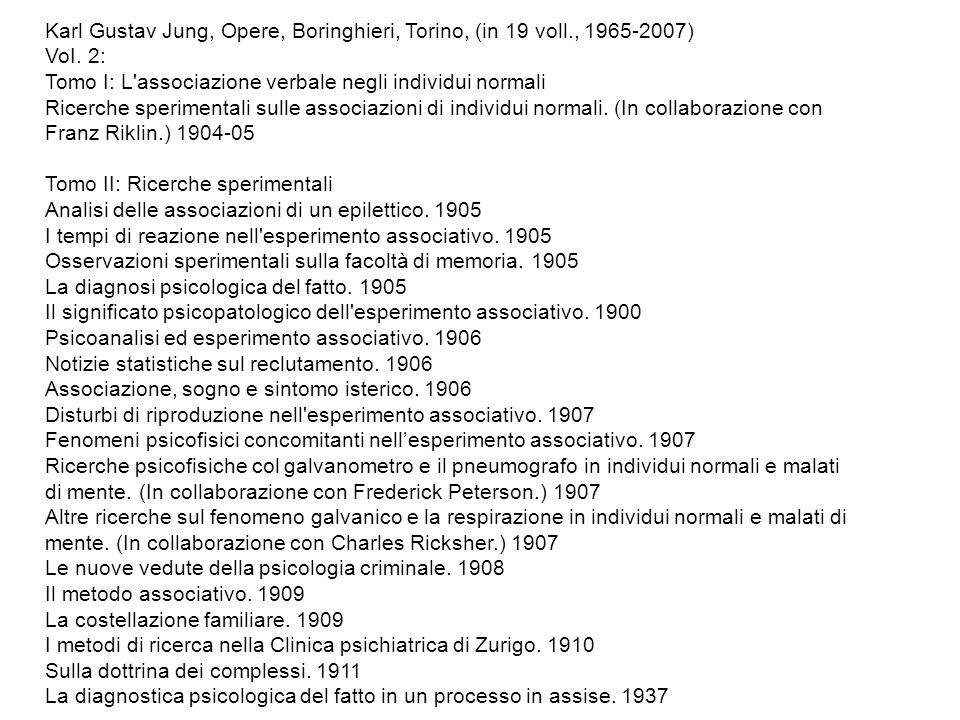 Karl Gustav Jung, Opere, Boringhieri, Torino, (in 19 voll., 1965-2007) VoI. 2: Tomo I: L'associazione verbale negli individui normali Ricerche sperime