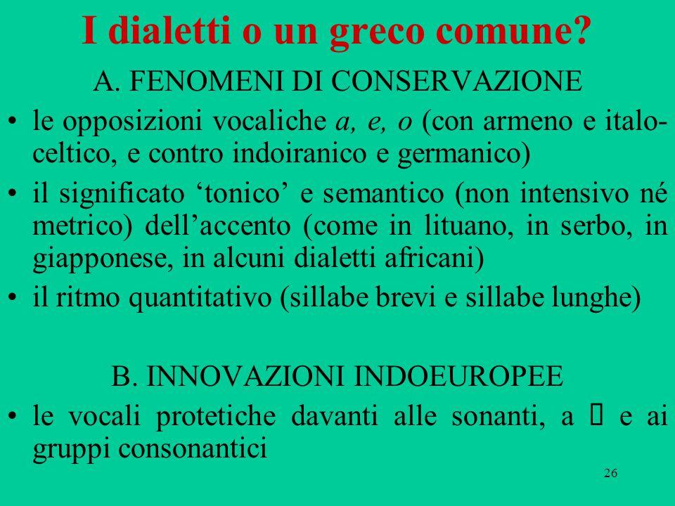 26 I dialetti o un greco comune.A.