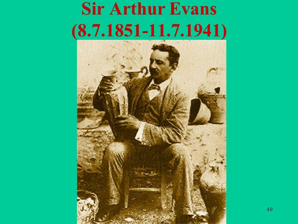 49 Sir Arthur Evans (8.7.1851-11.7.1941)