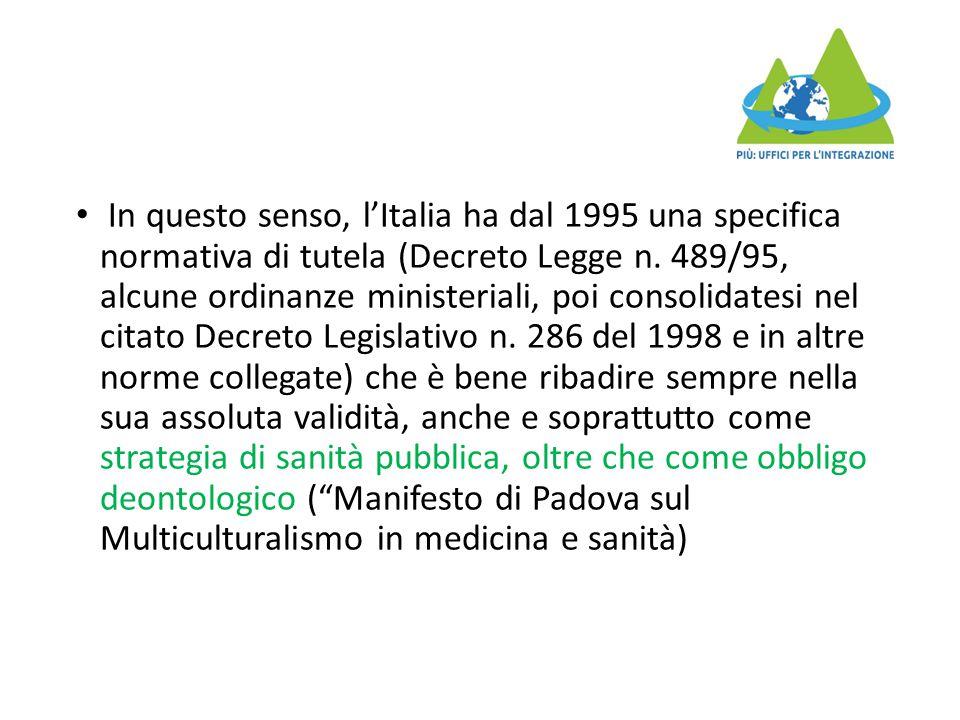 In questo senso, l'Italia ha dal 1995 una specifica normativa di tutela (Decreto Legge n. 489/95, alcune ordinanze ministeriali, poi consolidatesi nel