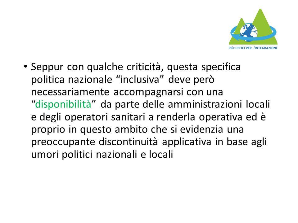 """Seppur con qualche criticità, questa specifica politica nazionale """"inclusiva"""" deve però necessariamente accompagnarsi con una """"disponibilità"""" da parte"""