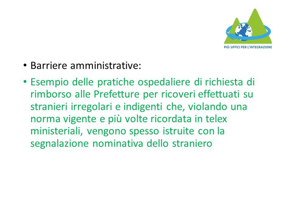 Barriere amministrative: Esempio delle pratiche ospedaliere di richiesta di rimborso alle Prefetture per ricoveri effettuati su stranieri irregolari e