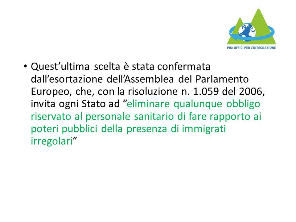 Quest'ultima scelta è stata confermata dall'esortazione dell'Assemblea del Parlamento Europeo, che, con la risoluzione n. 1.059 del 2006, invita ogni