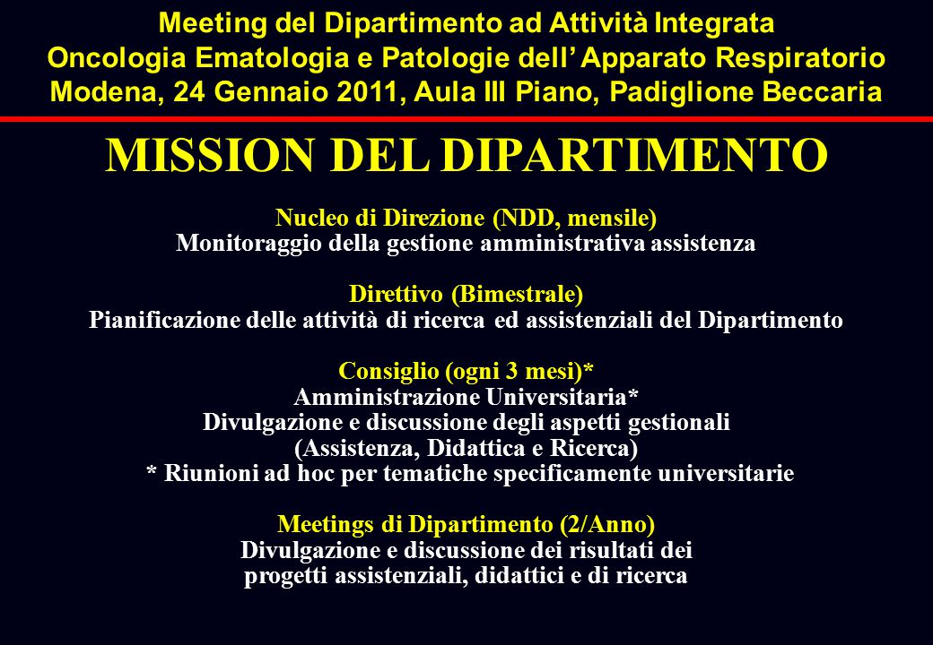 MISSION DEL DIPARTIMENTO Nucleo di Direzione (NDD, mensile) Monitoraggio della gestione amministrativa assistenza Direttivo (Bimestrale) Pianificazion