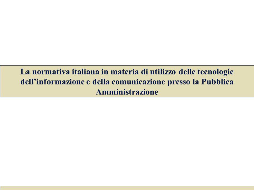 La normativa italiana in materia di utilizzo delle tecnologie dell'informazione e della comunicazione presso la Pubblica Amministrazione