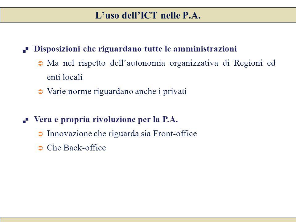  Disposizioni che riguardano tutte le amministrazioni  Ma nel rispetto dell'autonomia organizzativa di Regioni ed enti locali  Varie norme riguarda