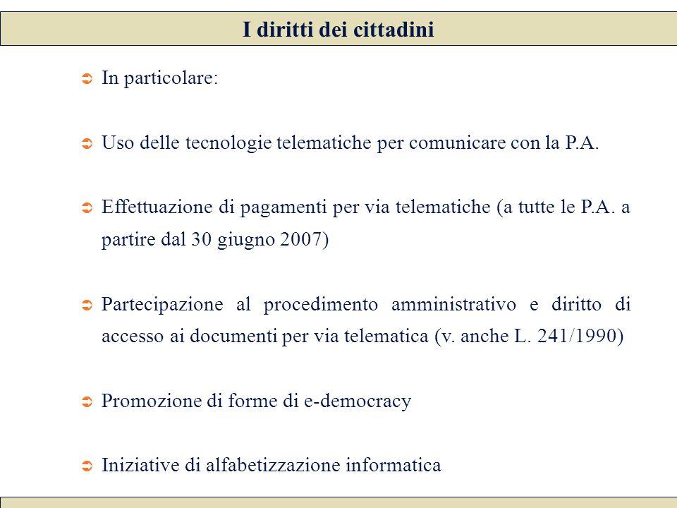  In particolare:  Uso delle tecnologie telematiche per comunicare con la P.A.  Effettuazione di pagamenti per via telematiche (a tutte le P.A. a pa