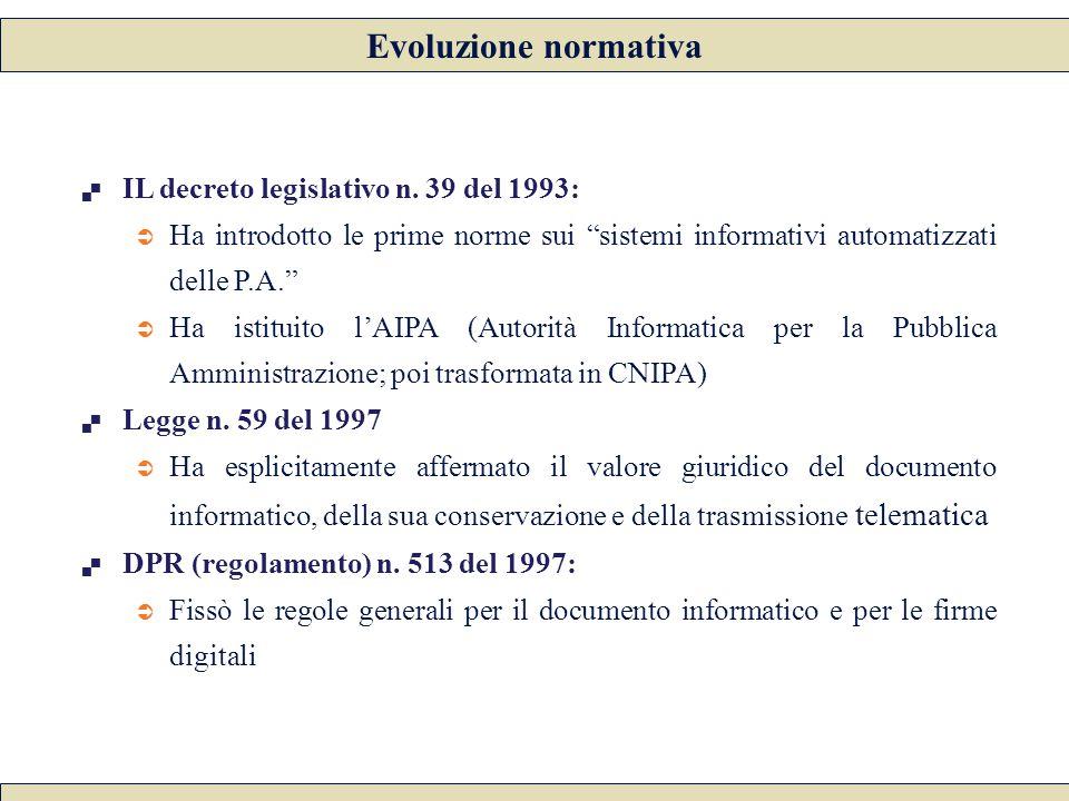 """ IL decreto legislativo n. 39 del 1993:  Ha introdotto le prime norme sui """"sistemi informativi automatizzati delle P.A.""""  Ha istituito l'AIPA (Auto"""