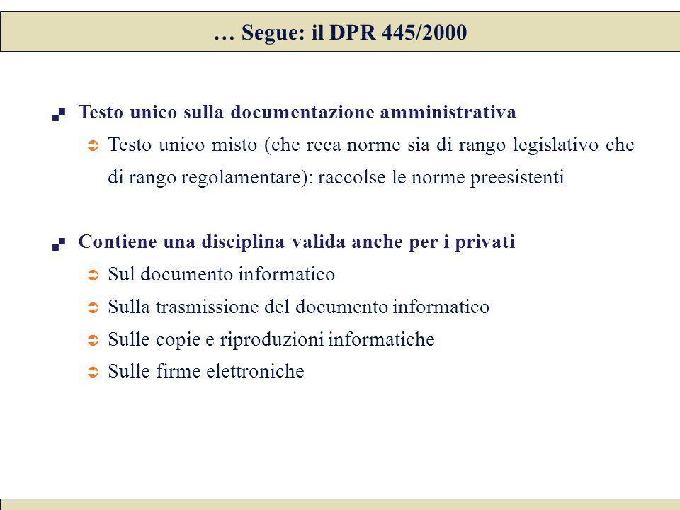  Testo unico sulla documentazione amministrativa  Testo unico misto (che reca norme sia di rango legislativo che di rango regolamentare): raccolse l