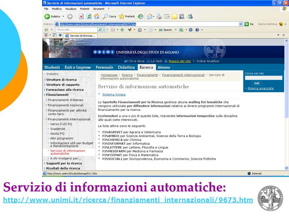 Servizio di informazioni automatiche: http://www.unimi.it/ricerca/finanziamenti_internazionali/9673.htm