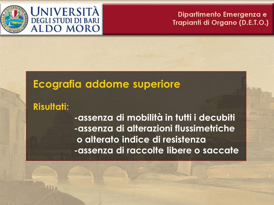 Ecografia addome superiore Risultati: -assenza di mobilità in tutti i decubiti -assenza di alterazioni flussimetriche o alterato indice di resistenza