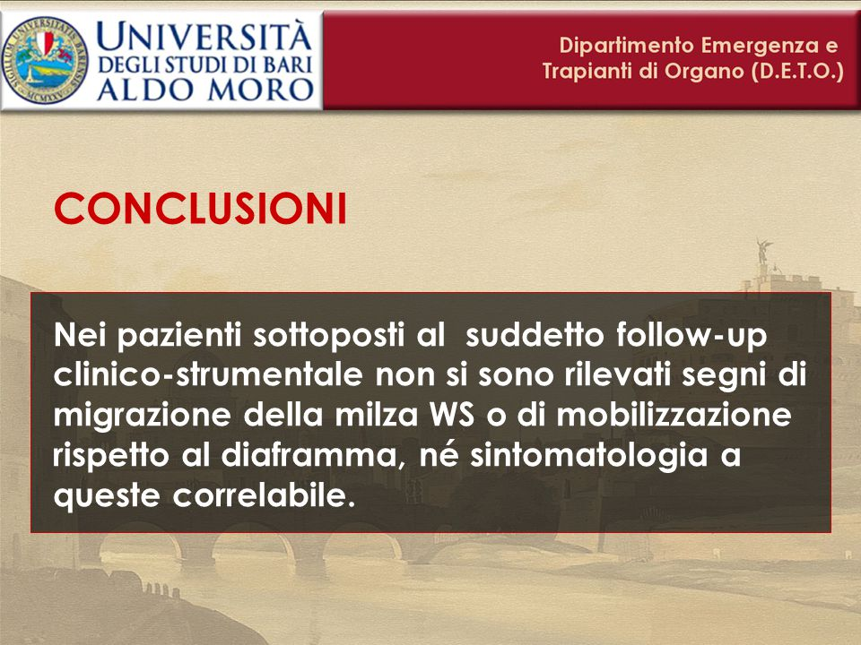 CONCLUSIONI Nei pazienti sottoposti al suddetto follow-up clinico-strumentale non si sono rilevati segni di migrazione della milza WS o di mobilizzazi
