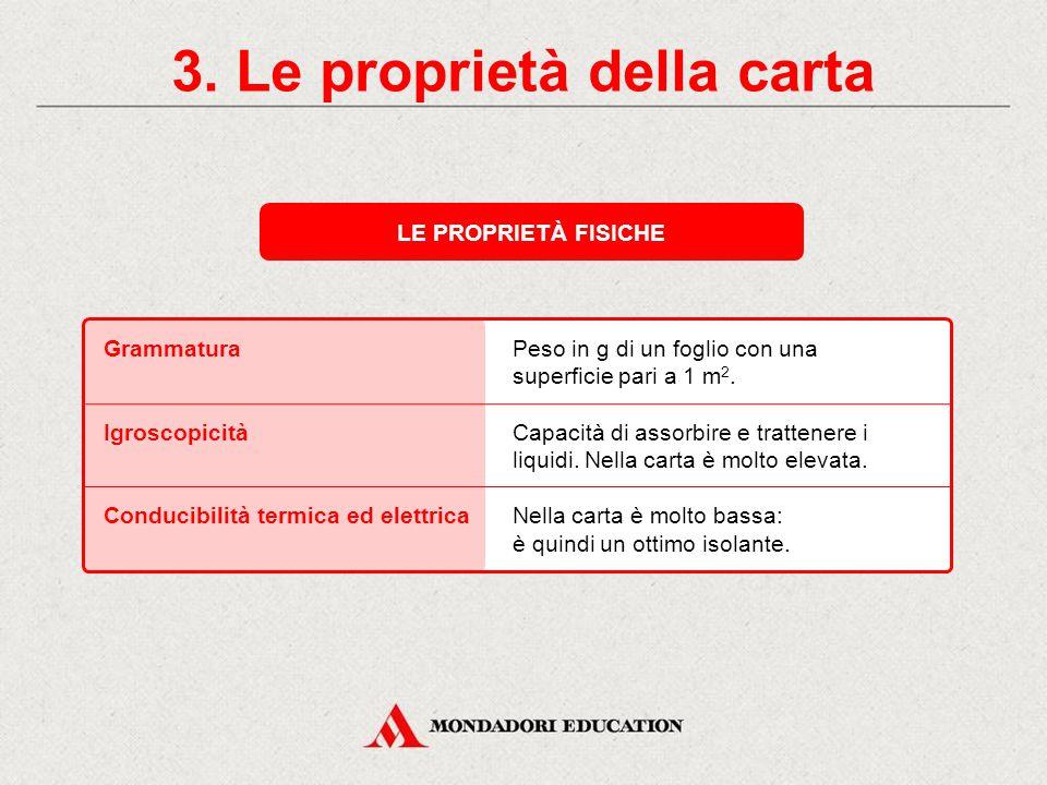 3. Le proprietà della carta proprietà estetiche proprietà fisiche proprietà meccaniche proprietà tecnologiche LE PROPRIETÀ DELLA CARTA