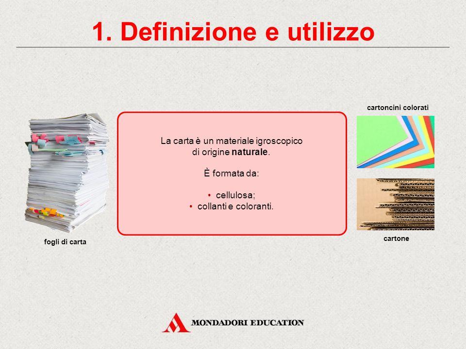La carta CONTENUTI 1. Definizione e utilizzo Come usi la carta 3. Le proprietà della carta 2. Le materie prime della carta 4. Il ciclo di lavorazione