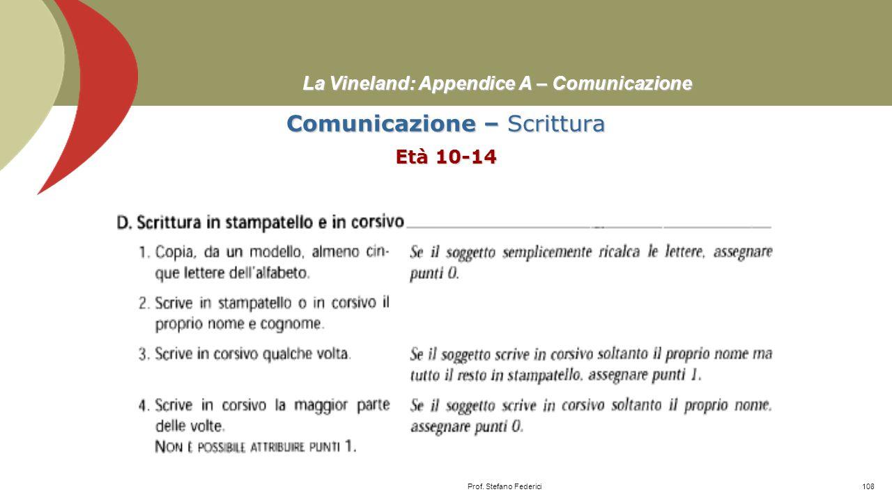 La Vineland: Appendice A – Comunicazione Comunicazione – Scrittura Età 8-9 Prof. Stefano Federici107