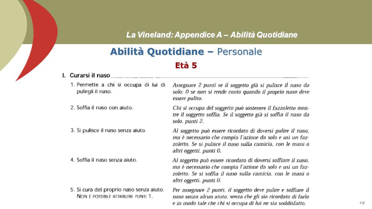 La Vineland: Appendice A – Abilità Quotidiane Abilità Quotidiane – Personale Età 4 Prof. Stefano Federici111