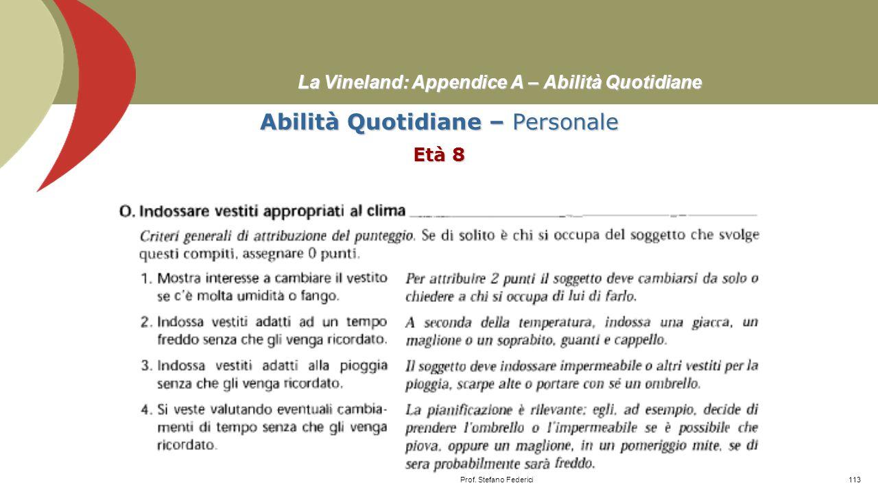La Vineland: Appendice A – Abilità Quotidiane Abilità Quotidiane – Personale Età 5 Prof. Stefano Federici112