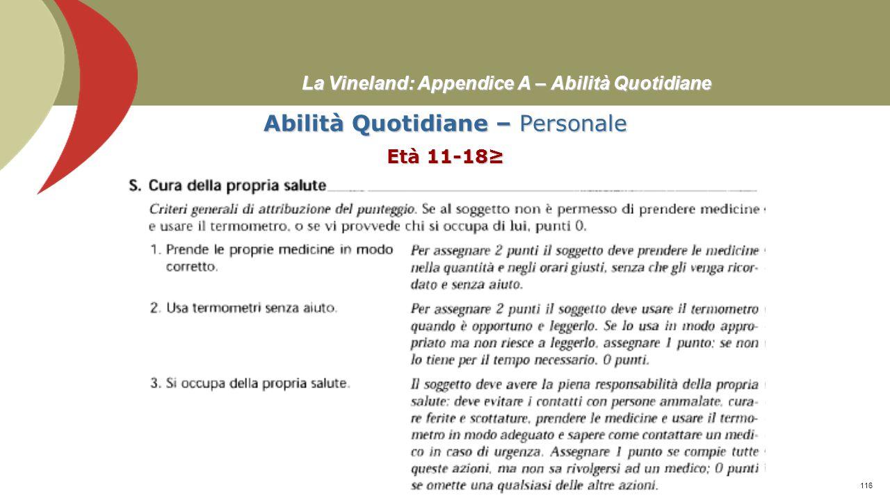 La Vineland: Appendice A – Abilità Quotidiane Abilità Quotidiane – Personale Età 11-18≥ Prof. Stefano Federici115