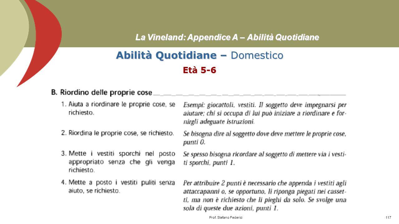 La Vineland: Appendice A – Abilità Quotidiane Abilità Quotidiane – Personale Età 11-18≥ Prof. Stefano Federici116
