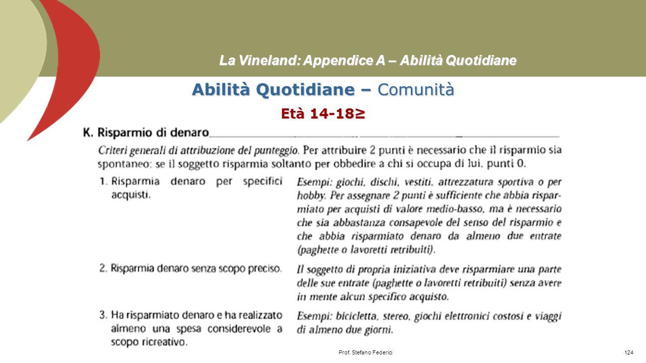 La Vineland: Appendice A – Abilità Quotidiane Abilità Quotidiane – Comunità Età 8-9 Prof. Stefano Federici123