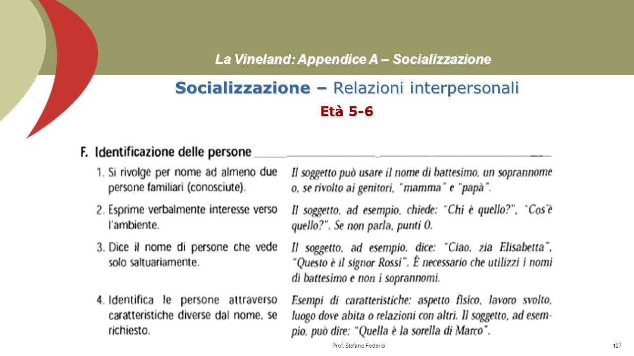 La Vineland: Appendice A – Abilità Quotidiane Abilità Quotidiane – Comunità Età 14-18≥ Prof. Stefano Federici126