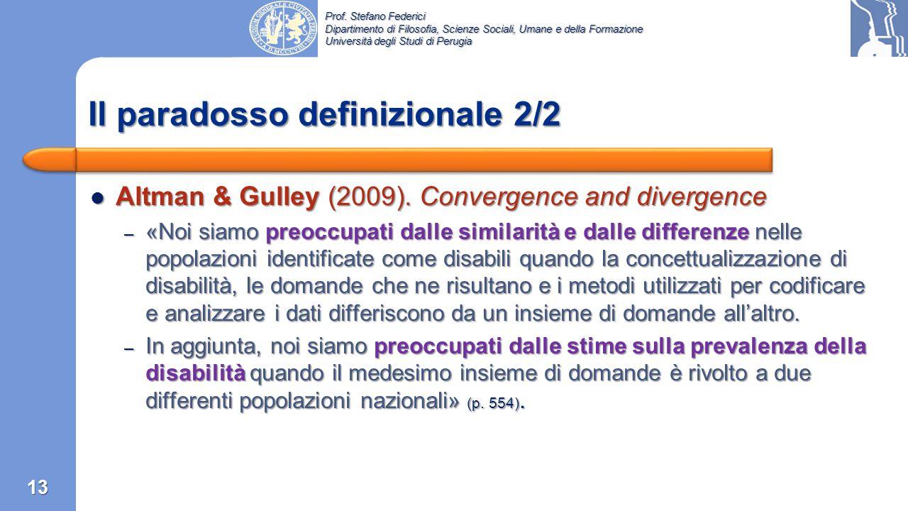 Prof. Stefano Federici Dipartimento di Filosofia, Scienze Sociali, Umane e della Formazione Università degli Studi di Perugia Madans & Altman (2006) P