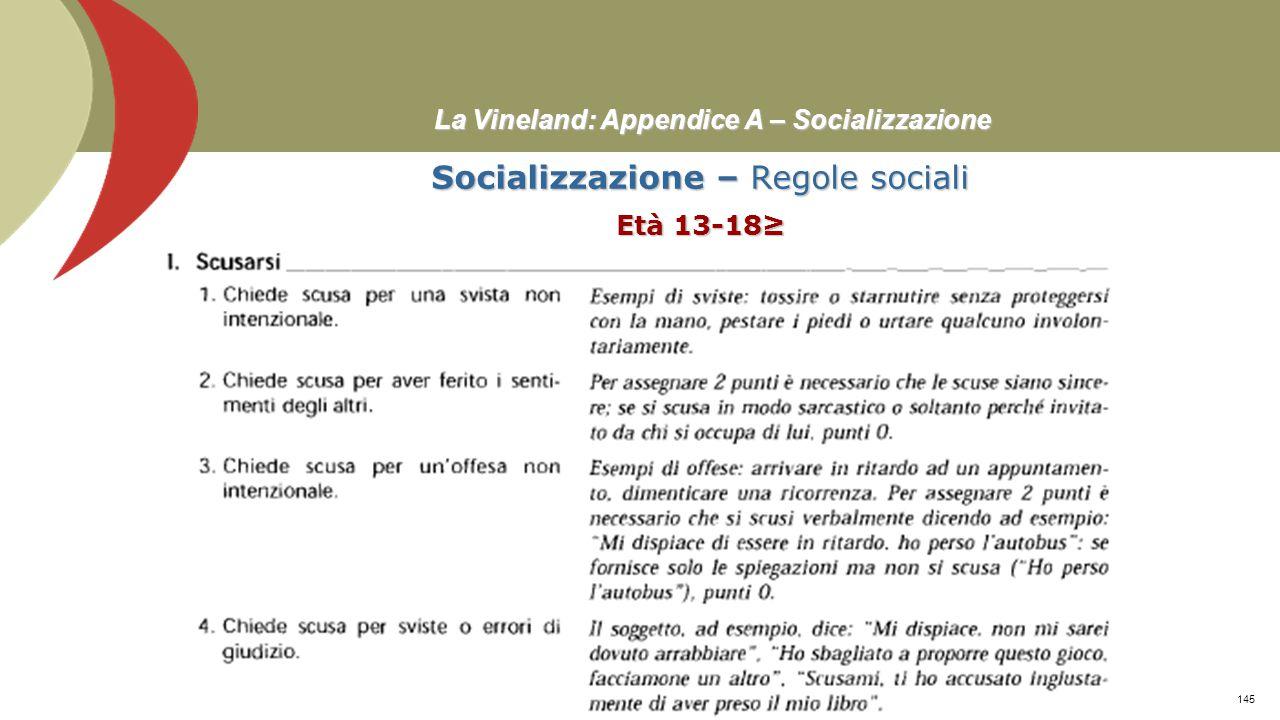 La Vineland: Appendice A – Socializzazione Abilità Motorie – Grossolane Età 5≥ Prof. Stefano Federici144