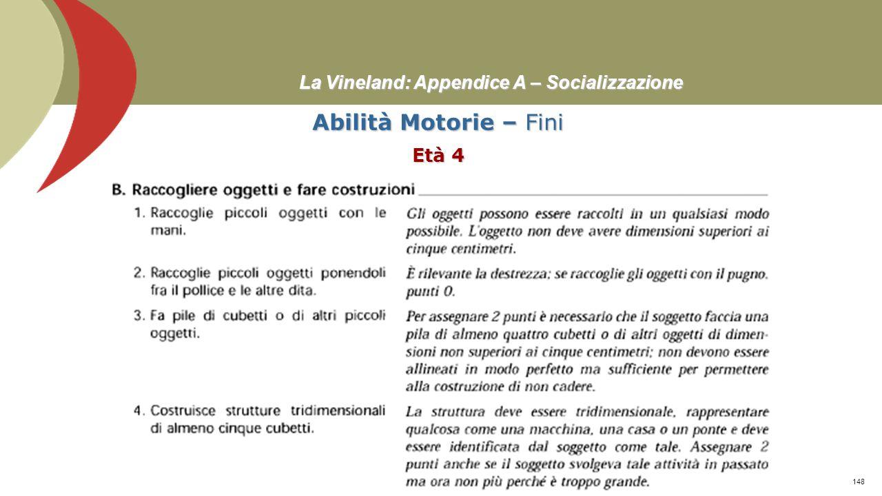 La Vineland: Appendice A – Socializzazione Abilità Motorie – Grossolane Età 5≥ Prof. Stefano Federici147